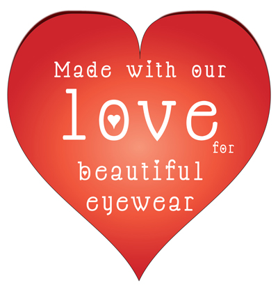 Made With Our Love For Beautiful Eyewear